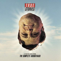 TRUE STORIES (THE COMPLETE FILM SOUNDTRACK)