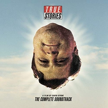 TRUE STORIES (THE COMPLETE FILM SOUNDTRACK)