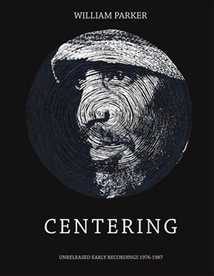 CENTERING (UNRELEASED EARLY RECORDINGS 1976-1987)