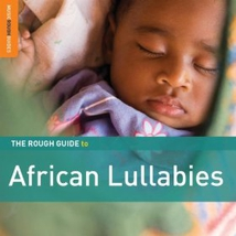AFRICAN LULLABIES (THE ROUGH GUIDE TO)