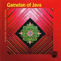 GAMELAN OF JAVA VOL.2: CONTEMPORARY COMPOSERS