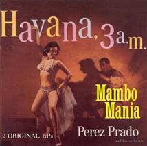 HAVANA, 3 A.M. / MAMBO MANIA