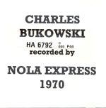 CHARLES BUKOWSKI RECORDED BY NOLA EXPRESS 1970