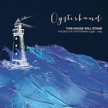 THIS HOUSE WILL STAND - THE BEST OF OYSTERBAND 1998-2015