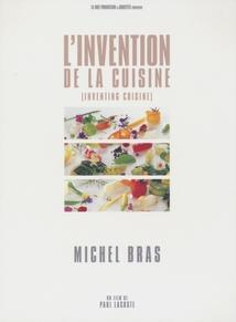 L'INVENTION DE LA CUISINE : MICHEL BRAS