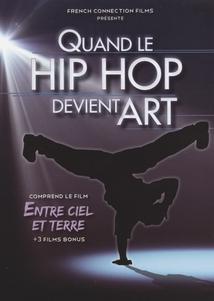 ENTRE CIEL ET TERRE, QUAND LE HIP-HOP DEVIENT ART