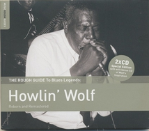 THE ROUGH GUIDE TO BLUES LEGENDS: HOWLIN' WOLF