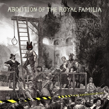 ABOLITION OF THE ROYAL FAMILY