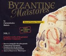 BYZANTINE MAÏSTORES, VOL.1: MANOUIL DOUKAS CHRYSSAFIS