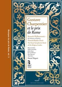 GUSTAVE CHARPENTIER (MUSIQUES DU PRIX DE ROME VOL.3)
