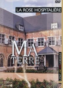 MA TERRE, Vol.4 - LA ROSE HOSPITALIÈRE (LESSINES)