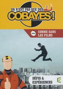 ON N'EST PAS QUE DES COBAYES ! - COMME DANS LES FILMS