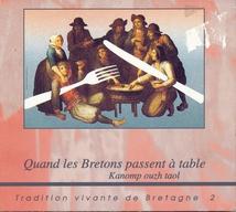QUAND LES BRETONS PASSENT À TABLE (TRAD. VIVANTE DE BRET. 2)