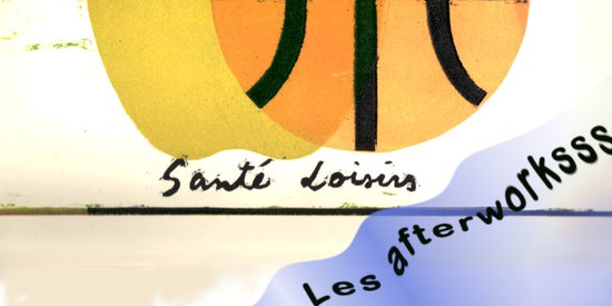 SANTÉ LOISIR  |  Les afterworksss