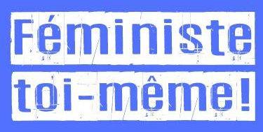 Féministe toi-même ! [Edition Louvain-la-Neuve] Blue