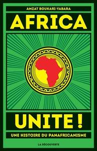 Africa Unite ! | Amzat Boukari-Yabara