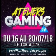 Ateliers Gaming à Charleroi
