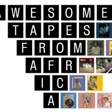 Awesome Tapes From Africa TARTINES