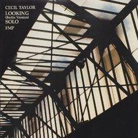 Cecil Taylor - Looking (Berlin Version) Solo - (c) FMP 1990