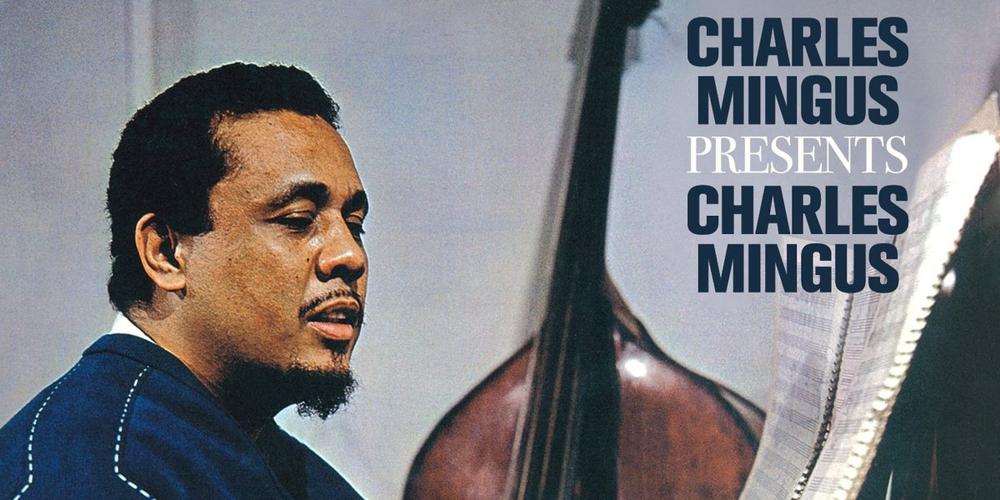 """""""Charles Mingus Presents Charles Mingus"""""""