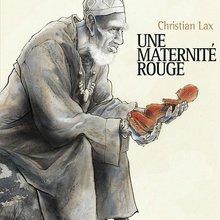 Christian Lax - Une maternité rouge - Futuropolis