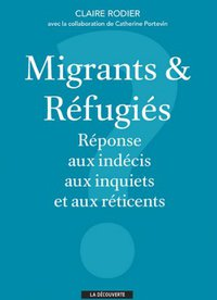 Claire Rodier - Migrants et réfugiés - La Découverte - couverture