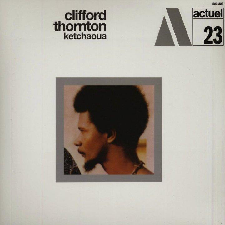 Clifford Thornton - Ketchaoua - BYG Actuel