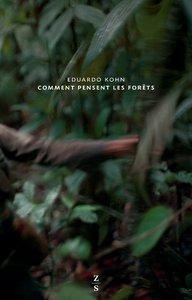 Comment pensent les forêts - Eduardo Kohn - couverture