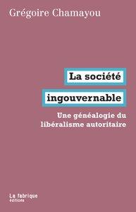 Grégoire Chamayou - La Société ingouvernable - éditions La Fabrique.jpg