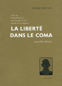 """Groupe Marcuse : """"La Liberté dans le coma"""" (couverture)"""