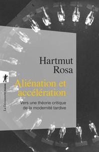 """Harmut Rosa : """"Aliénation et accéleration"""" - La Découverte"""