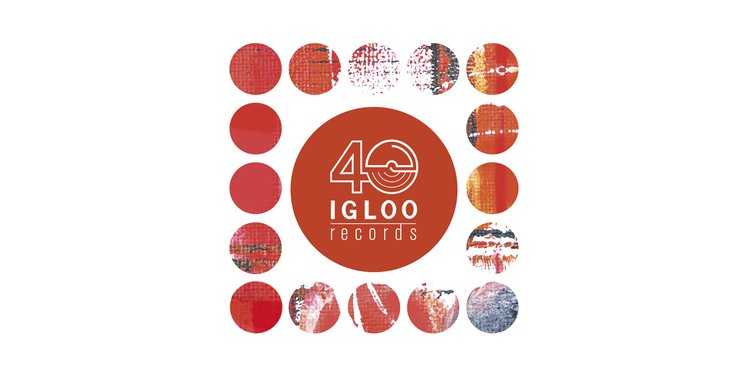 Igloo Records 40 ans