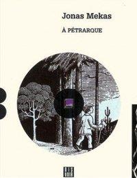 Jonas Mekas - À Pétrarque - livre CD