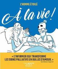 """L'Homme étoilé - """"À la vie"""" (éditions Calmann Levy)"""