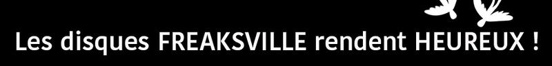 Les disques freaksville rendent heureux