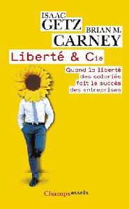 Liberté et Cie - Isaac Getz et Brian M. Carney - couverture