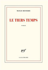 Maylis Besserie - Le Tiers temps - Gallimard.jpg