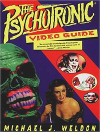Michael Weldon - The Psychotronic Video Guide - couverture