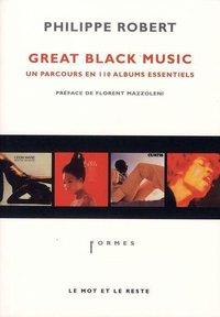 """Philippe Robert """"Great Black Music"""" (éditions Le mot et le reste)"""