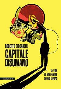 Roberto Ciccarelli Capitale disumano