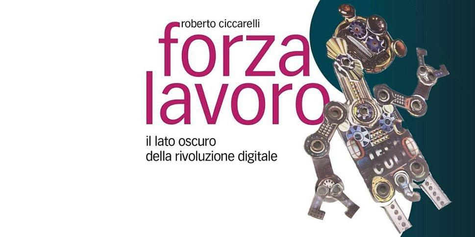 Roberto Ciccarelli Forza lavoro