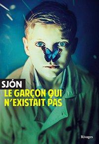 Sjón: Le garçon qui n'existait pas - Rivages - couverture