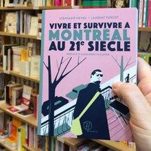 Vivre et survivre à Montréal au 21e siècle - Stéphanie Neveu et Laurent Turcot