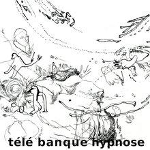 Télé banque Hypnose