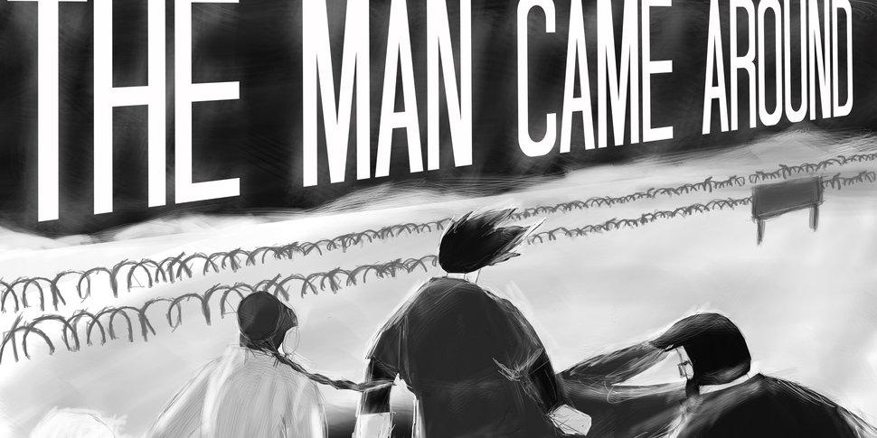 the man came around