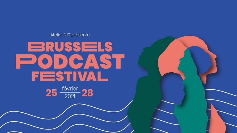 Brussels Podcast Festival 2021 - visuel