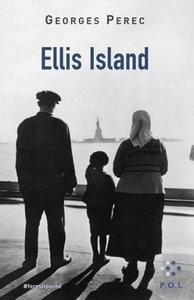 couverture Georges PEREC - Ellis Island - editions P.O.L., 2019