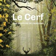 Le Cerf, une histoire de passions - couverture