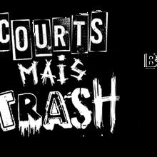 Courts mais trash