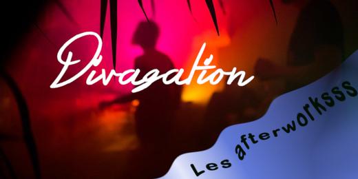 DIVAGATION  |  Les afterworksss